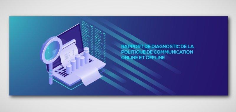 Rapport de diagnostic de la politique de communication online et offline